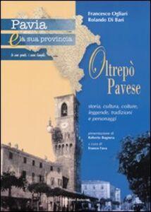 Pavia e la sua provincia. Vol. 9: Oltrepò. Storia, cultura, colture, leggende, tradizioni e personaggi.