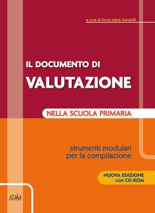 Il documento di valutazione nella scuola primaria. Strumenti modulari per la compilazione. Con CD-ROM.pdf