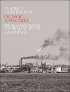 Silencio a voz alta - Claudio Parmiggiani,Abel Herrero,Rafael Acosta de Arriba - copertina
