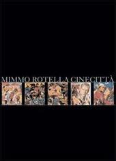 Mimmo Rotella. Cinecitta. Ediz. italiana e inglese