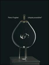 Pietro Fogliati. Utopia possibile. Ediz. italiana e inglese