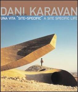 Dani Karavan. Una vita «site-specific». Ediz. italiana e inglese