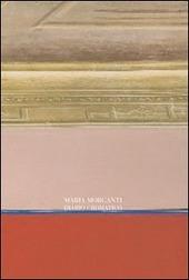 Mara Morganti. Diario cromatico. Ediz. italiana e inglese