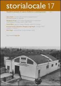 Storia locale. Quaderni pistoiesi di cultura moderna e contemporanea. Vol. 17 - copertina