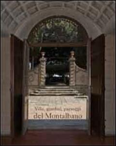 Ville, giardini, paesaggi del Montalbano - Giuseppina Carla Romby,Chetti Barni - copertina