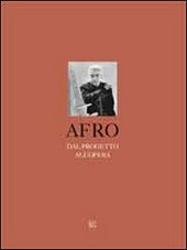 Afro. Dal progetto all'opera. Ediz. multilingue