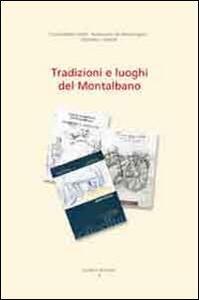 Tradizioni e luoghi del Montalbano - Giacomo Bazzani,Andrea Ottanelli,Maria Bizzarri - copertina