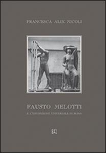 Fausto Melotti e l'esposizione universale di Roma