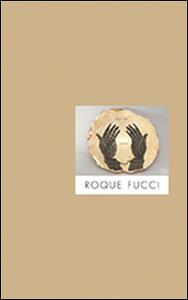 Roque Fucci. Ediz. multilingue - copertina