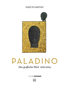 Mimmo Paladino. Das grafische Werk (2001-2014) - Enzo Di Martino,Philip Rylands - copertina