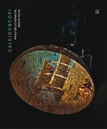 Caleidoscopi. Paolo Delle Monache, Benoit Felici