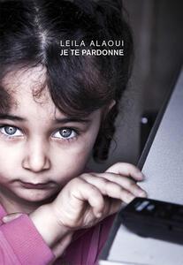 Leila Aloui. Je te pardonne - Alya Sebti - copertina