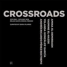 Crossroads. Amina El-Demirdash, Yolanda González García, Yasmine El-Hazek, Andrés Ricardo Pérez Restrepo - copertina