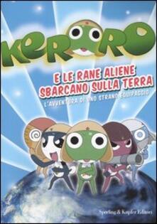 Keroro e le rane aliene sbarcano sulla Terra. L'avventura di uno strano equipaggio - copertina