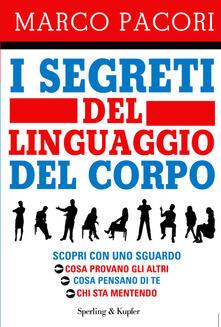 I segreti del linguaggio del corpo. Ediz. illustrata - Marco Pacori - ebook