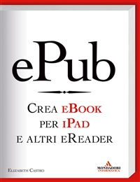 EPub. Crea ebook per iPad e altri eReader