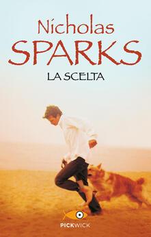 La scelta - Alessandra Petrelli,Nicholas Sparks - ebook
