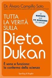 Tutta la verit� sulla dieta Dukan. � sana e funziona: la conferma della scienza