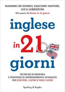 Inglese in 21 giorni - Massimo De Donno,Luca Lorenzoni,Giacomo Navone - ebook