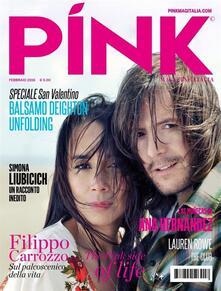 Pink magazine Italia. The pink side of life. Febbraio (2016) - Paola Bettini Picasso,Gordon Fanucci,Cinzia Giorgio - ebook