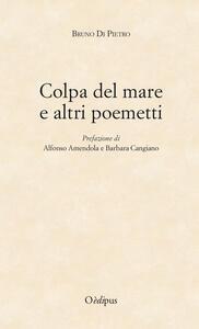 Colpa del mare e altri poemetti - Bruno Di Pietro - copertina