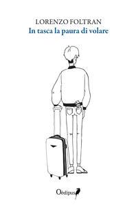 In tasca la paura di volare - Lorenzo Foltran - copertina