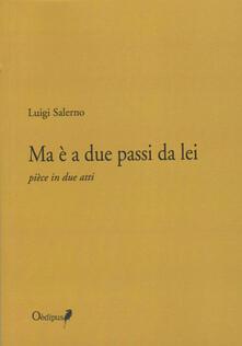 Ma è a due passi da lei - Luigi Salerno - copertina