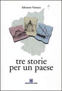 Tre storie per un paese - Salvatore Ventura - copertina