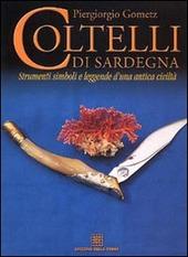 Coltelli di Sardegna. Strumenti, simboli e leggende d'una antica civilta