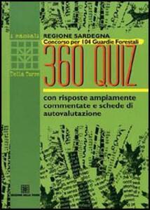 Regione Sardegna. Concorso per 104 guardie forestali. 360 quiz con risposte ampiamente commentate e schede di autovalutazione - copertina