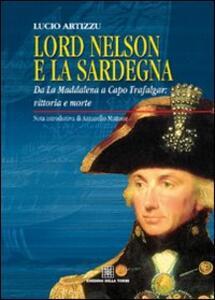 Lord Nelson e la Sardegna. Da La Maddalena a Capo Trafalgar: vittoria e morte - Lucio Artizzu - copertina