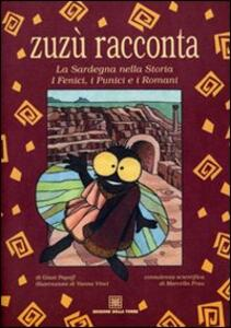 Zuzù racconta. La Sardegna nella storia. I fenici, i punici e i romani - Giusi Papoff - copertina