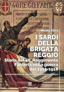 Libro I sardi della Brigata Reggio. Storia del 46° Reggimento Fanteria nella guerra del 1915-1918 Nicola Oliva