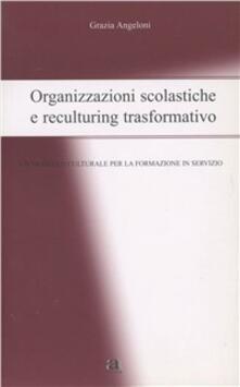 Listadelpopolo.it Organizzazioni scolastiche e reculturing trasformativo Image