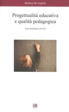Camfeed.it Progettualità educativa e qualità pedagogica. Una antologia di testi Image