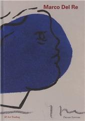 Marco Del Re. La pittura non e pittura