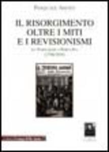 Il Risorgimento oltre i miti e i revisionismi. Da Napoleone a Porta Pia (1796-1870)