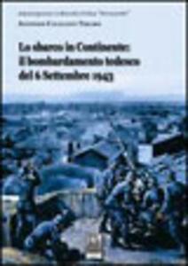 Lo sbarco in continente: il bombardamento tedesco del 6 settembre 1943