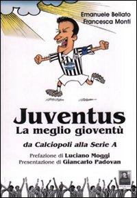Image of Juventus. La meglio gioventù. Da calciopoli alla serie A