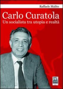 Carlo Curatola. Un socialista tra utopia e realtà