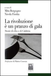 La rivoluzione e un pranzo di gala. Storie di cibo e di Calabria