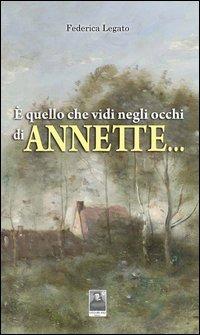 È quello che vidi negli occhi di Annette... - Legato Federica - wuz.it