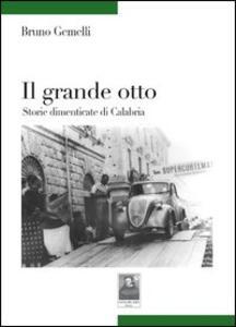 Il grande otto. Storie dimenticate di Calabria