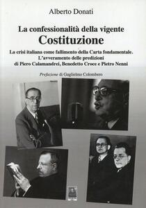La confessionalità della vigente Costituzione. La crisi italiana come fallimento della carta fondamentale