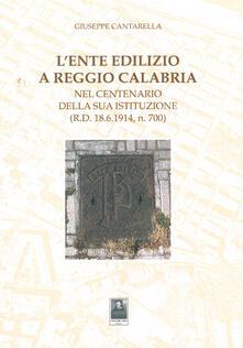 Camfeed.it L' ente edilizio a Reggio Calabria. Nel centenario della sua istituzione (D.R. 18.6.1914, n. 700) Image