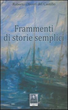 Frammenti di storie semplici - Roberto Oliveri Del Castillo - copertina