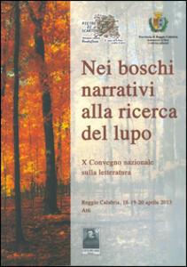 Nei boschi narrativi alla ricerca del lupo. 10° Convegno nazionale sulla letteratura