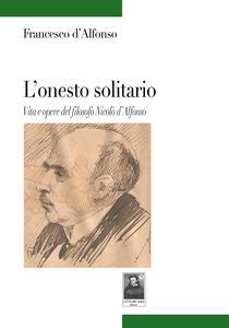 L' onesto solitario. Vita e opere del filosofo Nicolò d'Alfonso