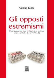 Equilibrifestival.it Gli opposti estremismi. Organizzazione e linea politica in Lotta continua e ne il Manifesto-Pdup (1969-1976) Image