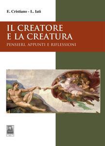 Il creatore e la creatura. Pensieri, appunti e riflessioni
